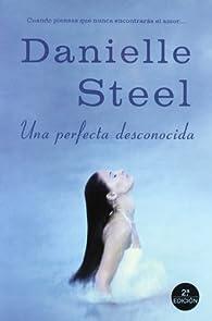 Una perfecta desconocida par Danielle Steel