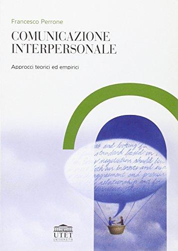 Comunicazione interpersonale. Approcci teorici ed empirici