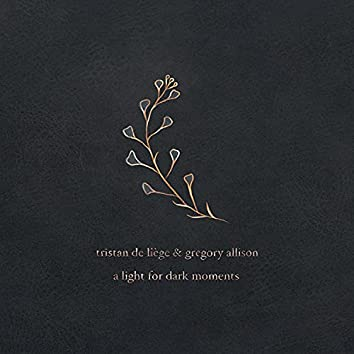 A Light For Dark Moments