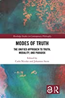 Modes of Truth: The Unified Approach to Truth, Modality, and Paradox (Routledge Studies in Contemporary Philosophy)