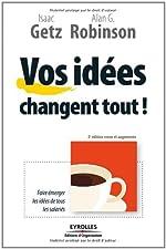 Vos idées changent tout ! (ED ORGANISATION) d'Isaac Getz
