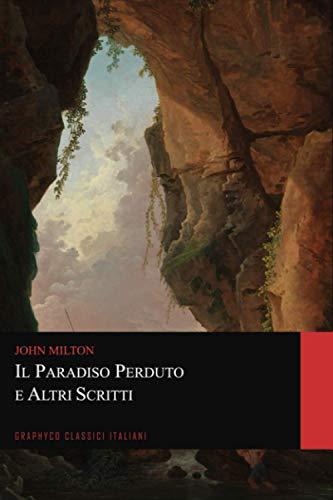 Il paradiso perduto e Altri Scritti (Graphyco Classici Italiani)