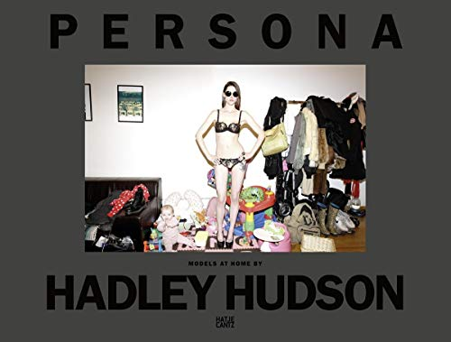 Hadley Hudson. Persona: Models at Home (Fotografie)