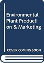 Environmental plant production and marketing