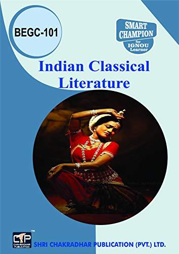 IGNOU BEGC 101 Indian Classical Literature IGNOU BA (Honours) English (BAEGH) (CBCS) IGNOU STUDY NOTES FOR EXAM PREPARATION (Latest Syllabus) BEGC-101