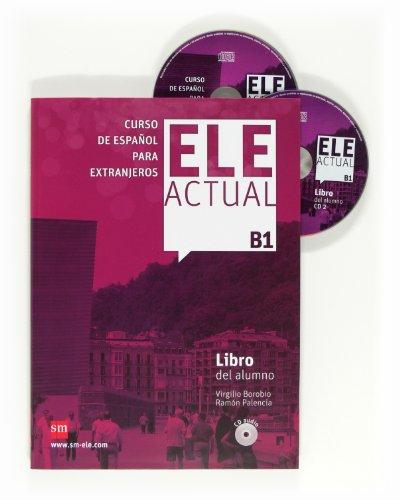 ELE ACTUAL B1. Alumno digital: Libro del alumno + CDs B1