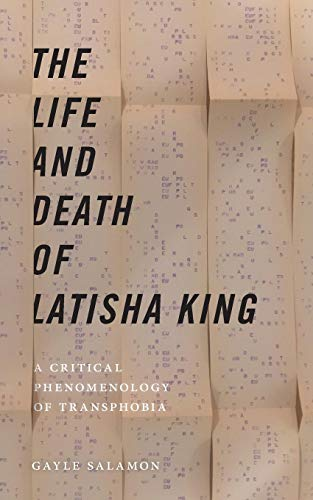 The Life and Death of Latisha King: A Critical Phenomenology of Transphobia (Sexual Cultures, 10)