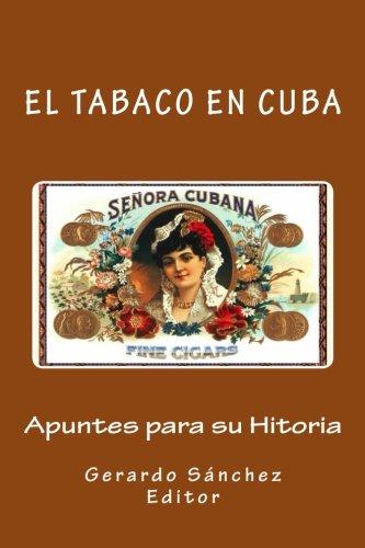 El Tabaco en Cuba: Apuntes para su Historia