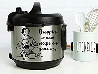 Instant Pot Vinyl Decal • Droppin A New Recipe On Your Ass • 3 Sizes Available • Lots of Colors to Choose From • Instapot • Pressure Cooker Decal • BlueMoonFlowerDesign