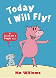 Today I Will Fly (Elephant and Piggie)