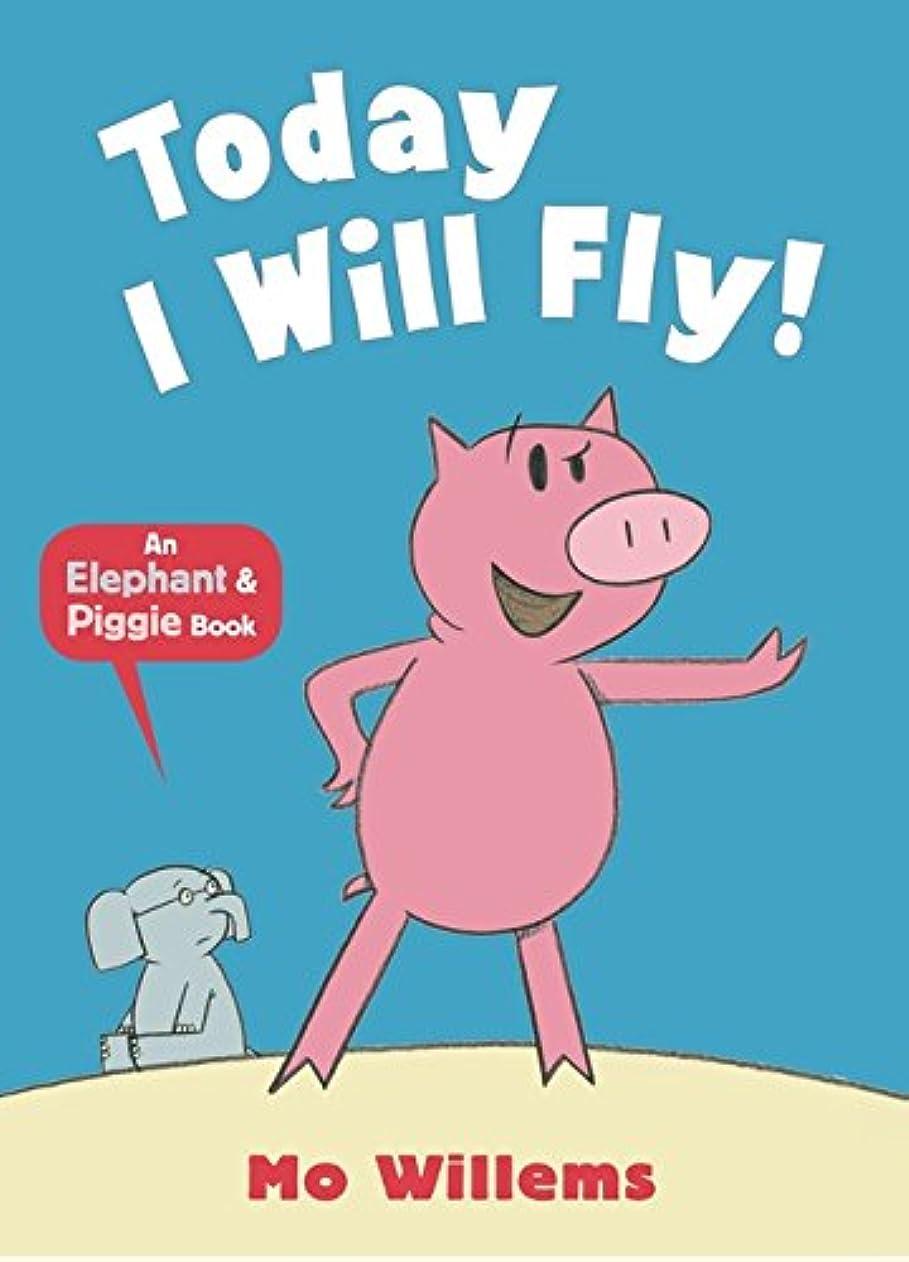 フリル大胆な役割Today I Will Fly! (Elephant and Piggie)