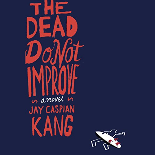 The Dead Do Not Improve audiobook cover art