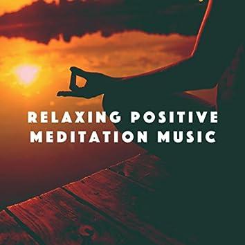 Relaxing Positive Meditation Music