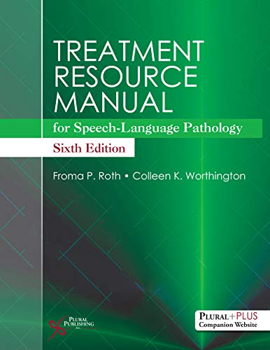 Compare Textbook Prices for Treatment Resource Manual for Speech-Language Pathology 6 Edition ISBN 9781635501186 by Froma Roth,Colleen Worthington