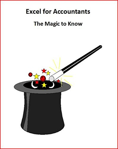 Excel for Accountants, The Magic to Know