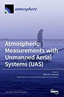 Atmospheric Measurements with Unmanned Aerial Systems (UAS)