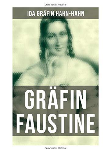 Gräfin Faustine: Die Geschichte einer emanzipierten Gräfin