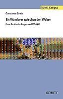 Ein Wanderer zwischen den Welten: Ernst Toch in der Emigration 1933-1950