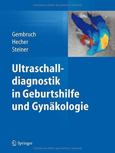Ultraschalldiagnostik in Geburtshilfe und Gynkologie (German Edition) by Unknown(2013-10-31)