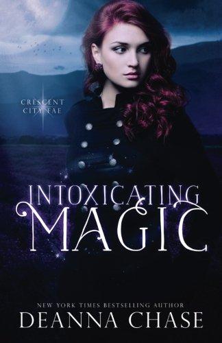 Download Intoxicating Magic (Crescent City Fae) 1940299217