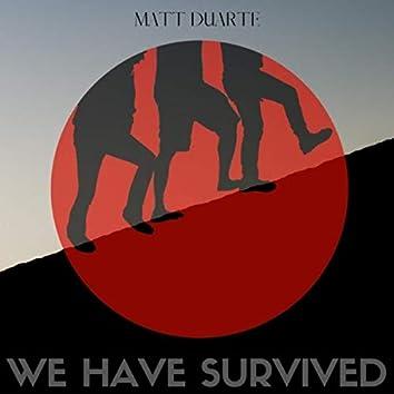 We Have Survived