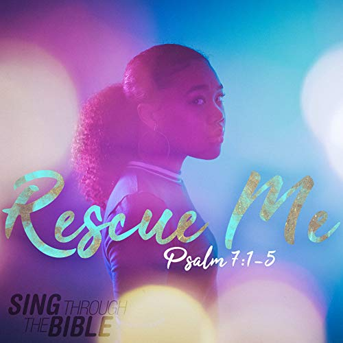 Rescue Me (Psalm 7:1-5 NLT) [Instrumental]