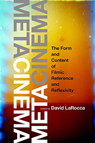 Metacinema: The Form and Content of Filmic Reference and Reflexivity (English Edition)