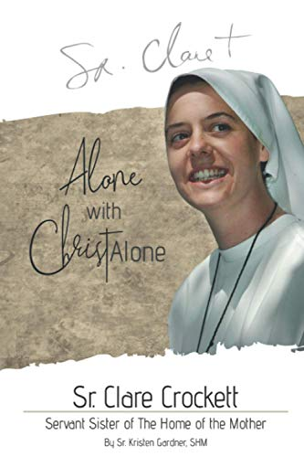 Sr. Clare Crockett: Alone with Christ Alone