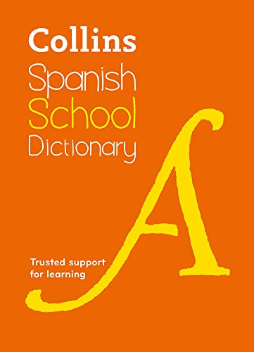 Spanish School Dictionary: Trusted support for learning (Collins School Dictionaries) (Collins Spanish School Dictionaries)
