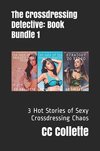 The Crossdressing Detective Trilogy: 3 Hot Stories of Sexy Crossdressing Chaos
