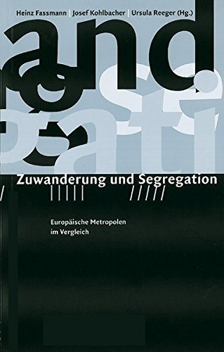 Zuwanderung und Segregation: Europäische Metropolen im Vergleich (Publikationsreihe des Bundesministeriums für Wissenschaft und Verkehr zum Forschungsschwerpunkt Fremdenfeindlichkeit)