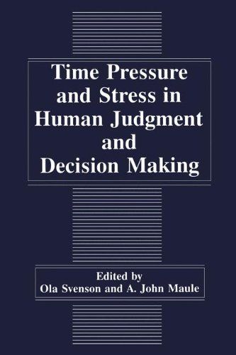 Time Pressure and Stress in Human Judgment and Decision Making (English Edition)