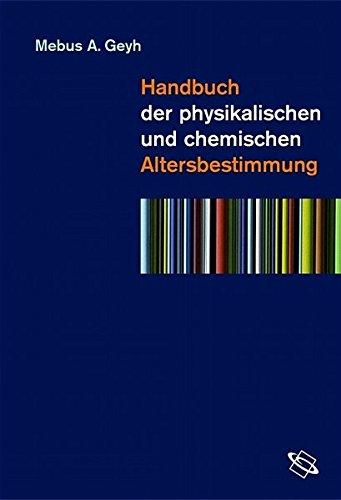 Handbuch der physikalischen und chemischen Altersbestimmung