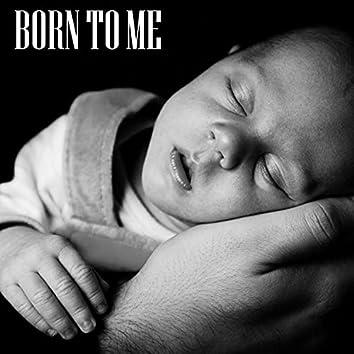 Born to Me