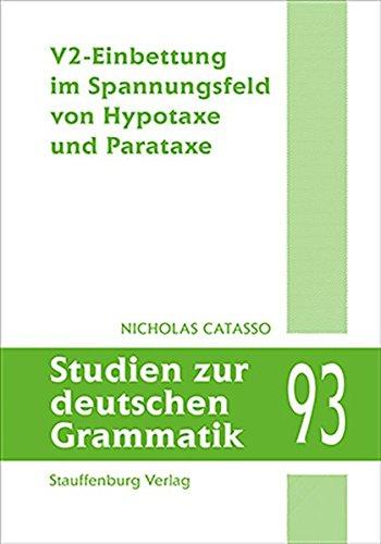 V2-Einbettung im Spannungsfeld von Hypotaxe und Parataxe (Studien zur deutschen Grammatik)