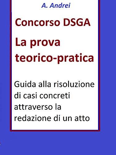 Concorso DSGA Prova Teorico Pratica: Guida alla risoluzione di casi concreti attraverso la redazione di un atto