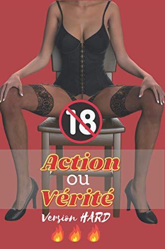 Action ou vérité version HARD: Jeu sexuel pour couple adultes francais coquins (pour femme et homme) - pimenter soirées avec des jeux de société ... Amoureux pour saint valentin (hot & sexy)