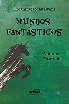Fantasia: Coleção Mundos Fantásticos - Volume 1 por [Lu Evans]