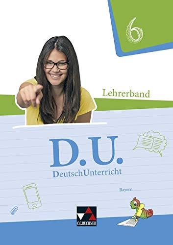 D.U. – DeutschUnterricht - Bayern / D.U. Bayern LB 6