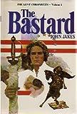 THE BASTARD The Kent Chronicles Volume One
