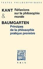 Réflexions sur la philosophie morale / Principes de la philosophie pratique première d'Emmanuel Kant