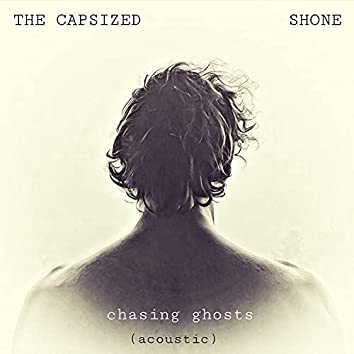 Chasing Ghosts (feat. Shone) [Acoustic] (Acoustic)