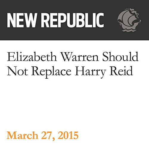 Elizabeth Warren Should Not Replace Harry Reid audiobook cover art