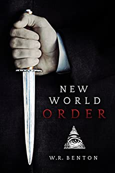 New World Order: 666 - The Mark of the Beast (Vol. 1) by [W.R. Benton]