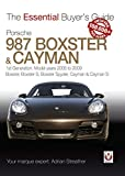 Porsche 987 Boxster & Cayman: 1st Generation: model years 2005 to 2009 Boxster, Boxster S, Boxster Spyder, Cayman & Cayman S (Essential Buyer's Guide series) (English Edition)