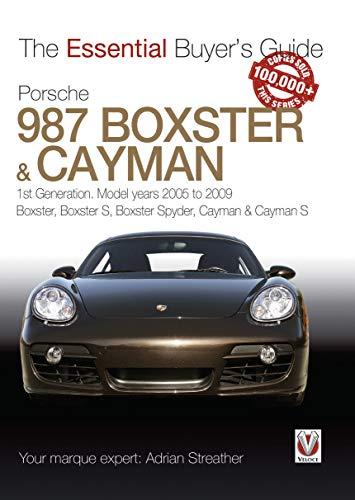 2005-2009 Boxster S B Buyer/'s Guide Porsche 987 Boxster /& Cayman:1st Gen