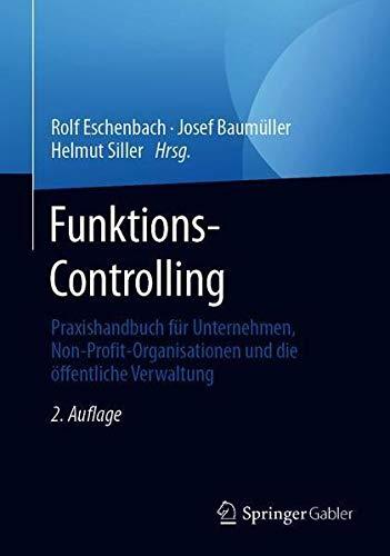 Funktions-Controlling: Praxishandbuch für Unternehmen, Non-Profit-Organisationen und die öffentlic