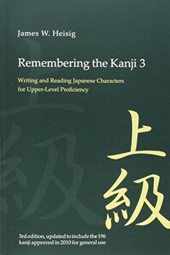 Remembering the Kanji: Writing and Reading the Japanese Characters for Upper-Level Proficiency: 3