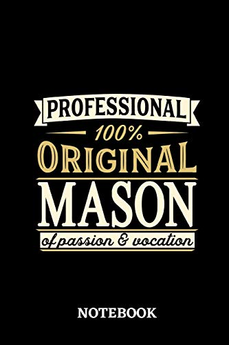 Professional Original Mason Notebook of Passion and Vocation: 6x9 inches - 110 lined pages • Perfect Office Job Utility • Gift, Present Idea