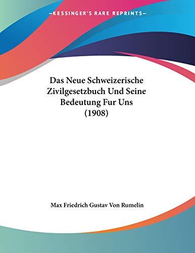 Das Neue Schweizerische Zivilgesetzbuch Und Seine Bedeutung Fur Uns (1908)